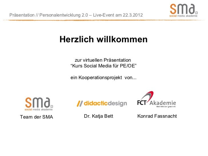 Präsentation // Personalentwicklung 2.0 – Live-Event am 22.3.2012                        Herzlich willkommen              ...