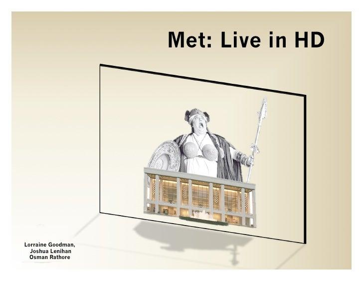 Met: Live in HDLorraine Goodman,  Joshua Lenihan  Osman Rathore