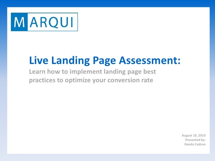 Live Landing Page Assessment: Learn how to implement landing page best practices to optimize your conversion rate         ...