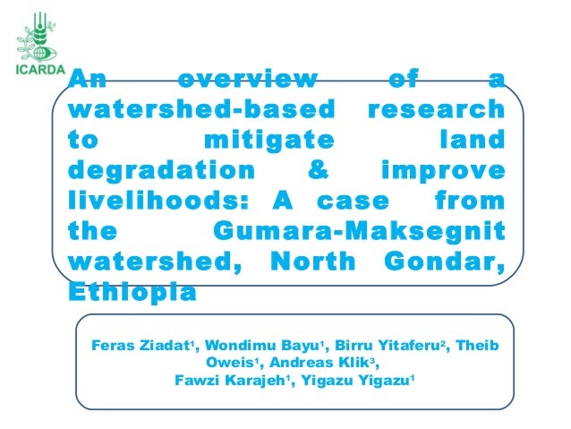 An overview of a watershed-based research to mitigate land degradation & improve livelihoods: A case from the Gumara-Makse...