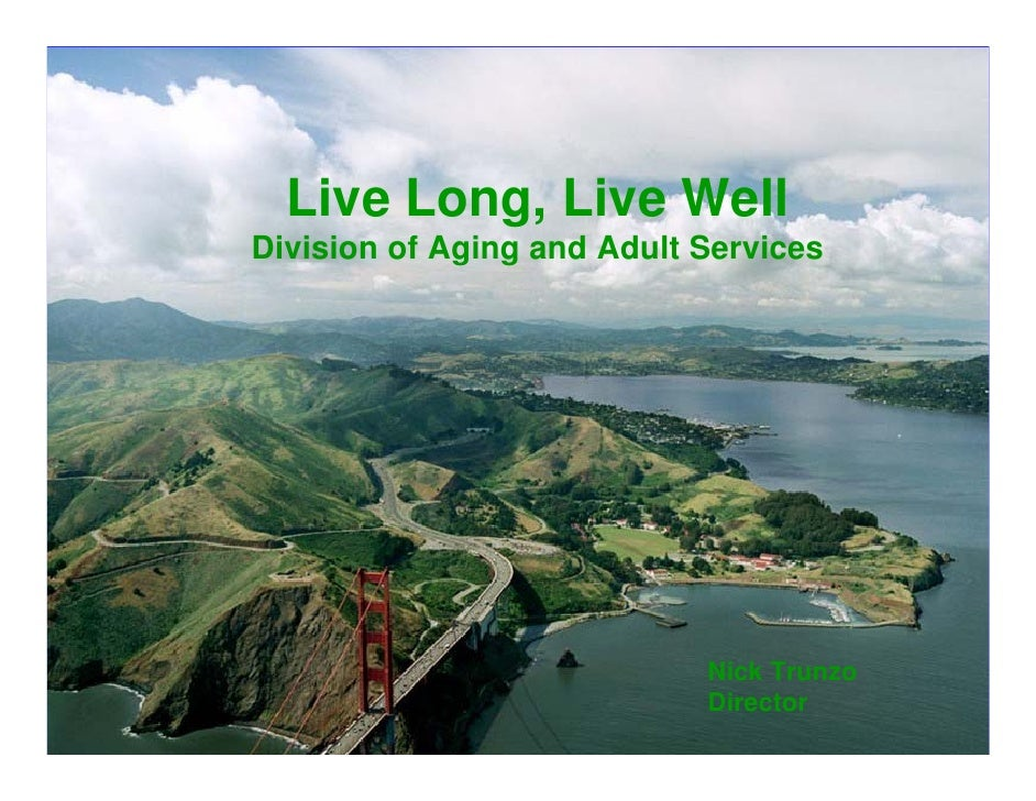 Live Long, Live WellDivision of Aging and Adult Services                            Nick Trunzo                           ...