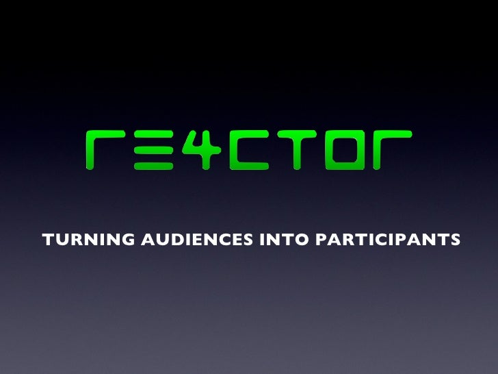 TURNING AUDIENCES INTO PARTICIPANTS