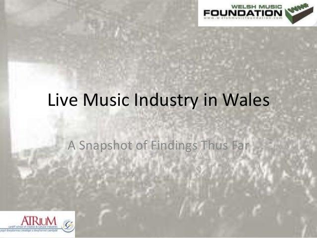 Live Music Industry in Wales A Snapshot of Findings Thus Far