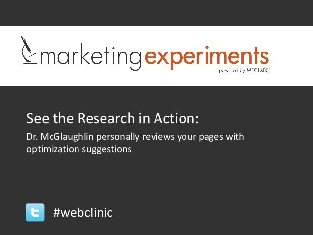 See the Research in Action:Dr. McGlaughlin personally reviews your pages withoptimization suggestions      #webclinic