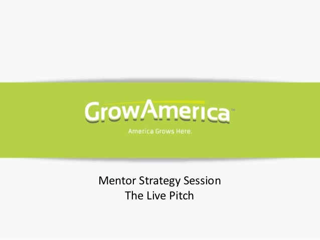 Mentor Strategy Session    The Live Pitch