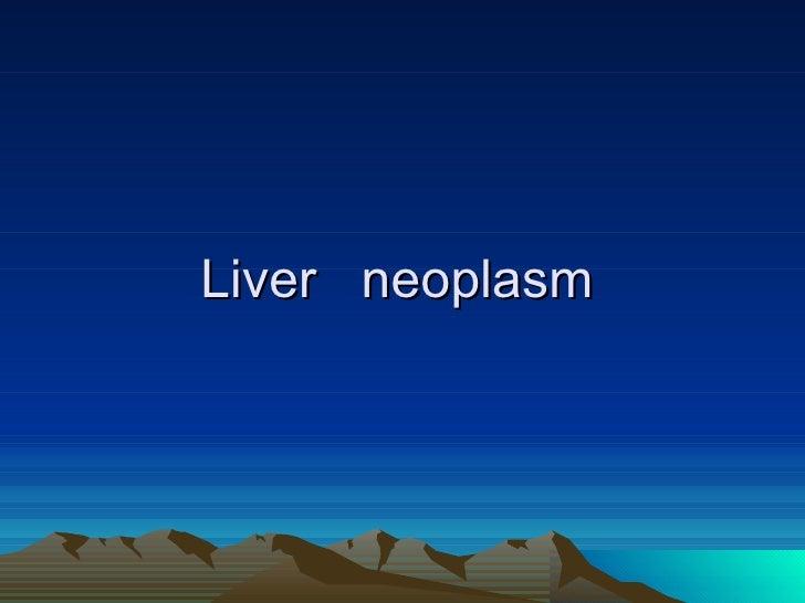 Liver  neoplasm