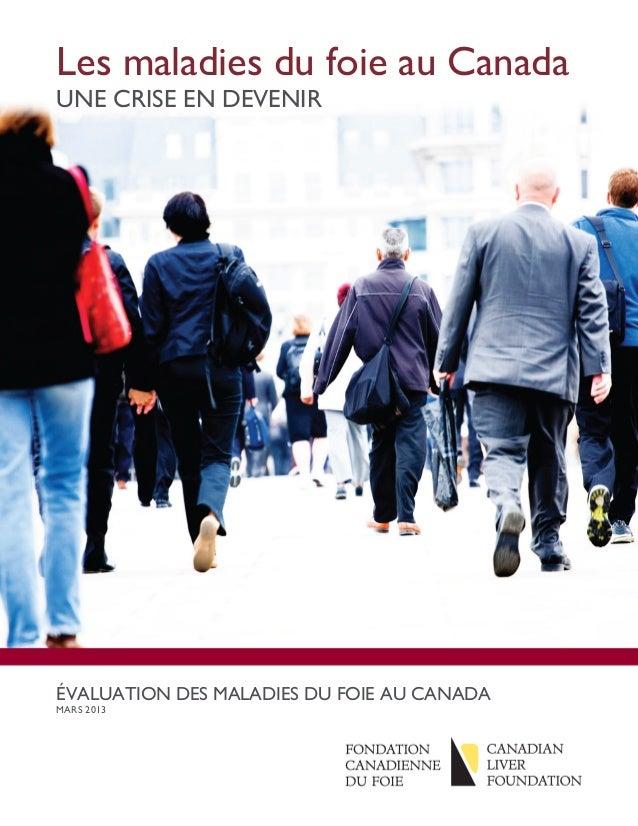 Les maladies du foie au CanadaUNE CRISE EN DEVENIR ÉVALUATION DES MALADIES DU FOIE AU CANADAMARS 2013