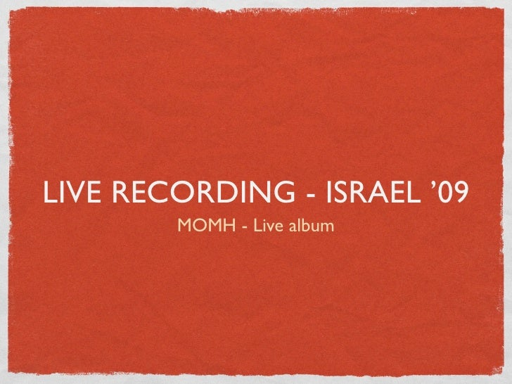 MOMH Live Recording in Israel