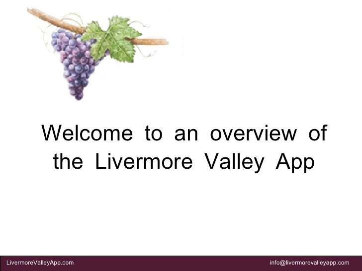 Welcome to an overview of the Livermore Valley App