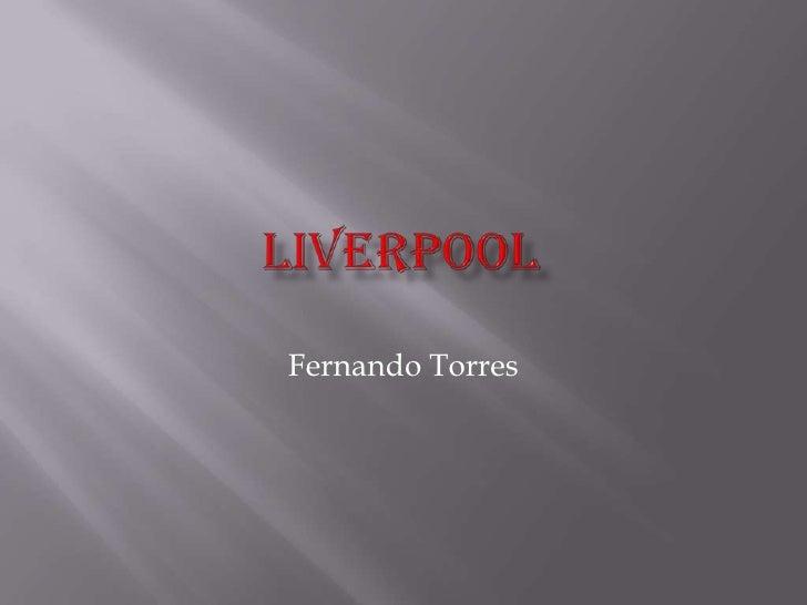 Liverpool<br />Fernando Torres<br />