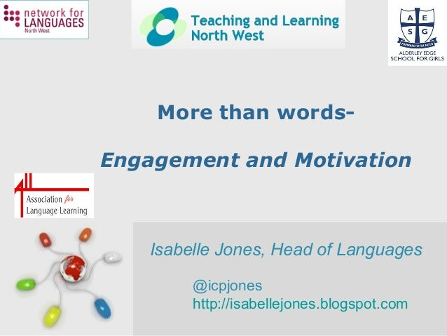 Free Powerpoint Templates Page 1 More than words- Engagement and Motivation Isabelle Jones, Head of Languages @icpjones ht...