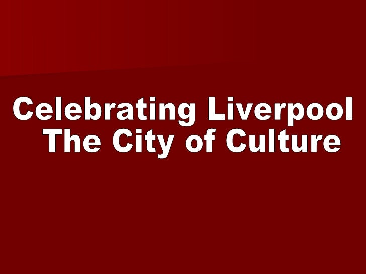 Celebrating Liverpool  The City of Culture