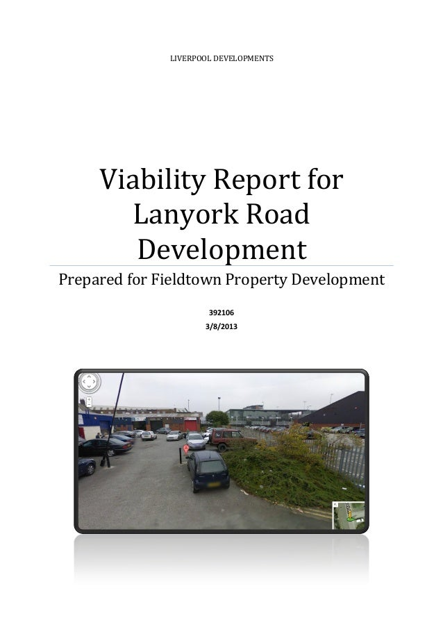 LIVERPOOL DEVELOPMENTS  Viability Report for Lanyork Road Development Prepared for Fieldtown Property Development 392106 3...