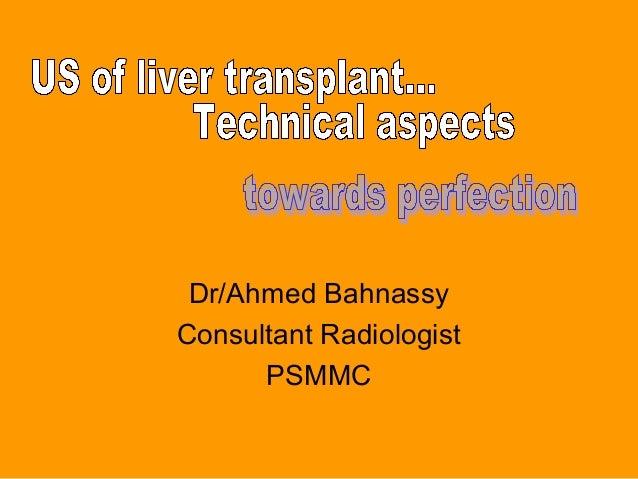 Dr/Ahmed Bahnassy Consultant Radiologist PSMMC