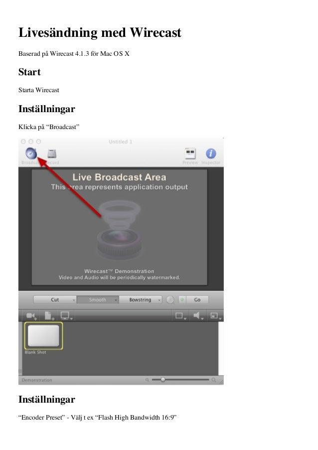 """Livesändning med WirecastBaserad på Wirecast 4.1.3 för Mac OS XStartStarta WirecastInställningarKlicka på """"Broadcast""""Instä..."""