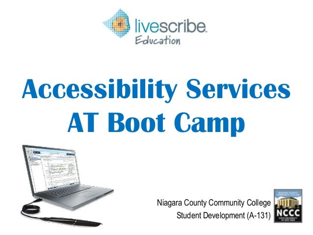 Accessibility Services AT Boot Camp Niagara County Community College Student Development (A-131)