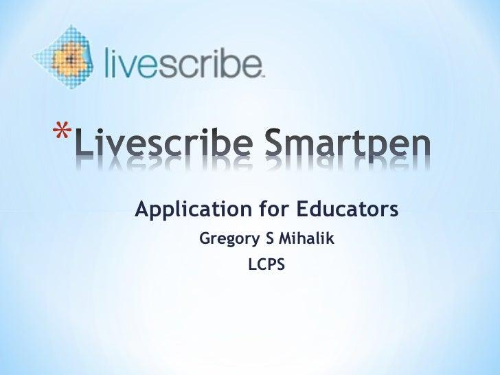 Application for Educators      Gregory S Mihalik            LCPS