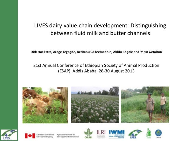 LIVES dairy value chain development: Distinguishing between fluid milk and butter channels Dirk Hoekstra, Azage Tegegne, B...