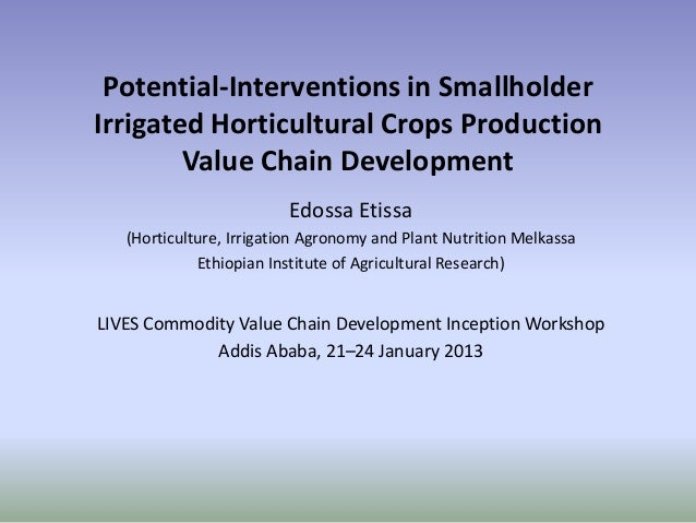 Potential-Interventions in SmallholderIrrigated Horticultural Crops Production        Value Chain Development             ...