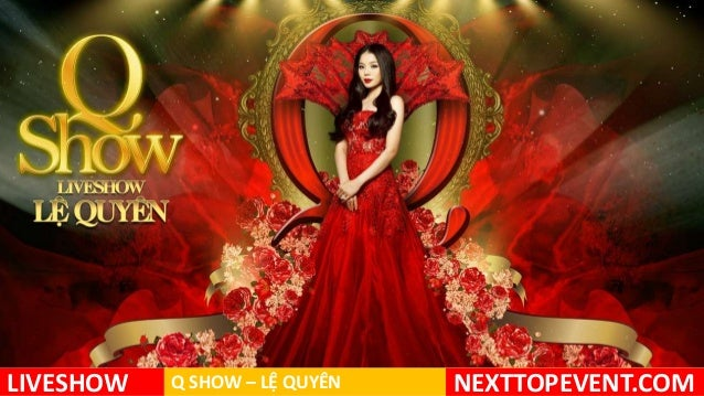 Liveshow Lệ Quyên 2013,Q SHOW, 14 tháng 12, NextTopEvent Call O969.836.599