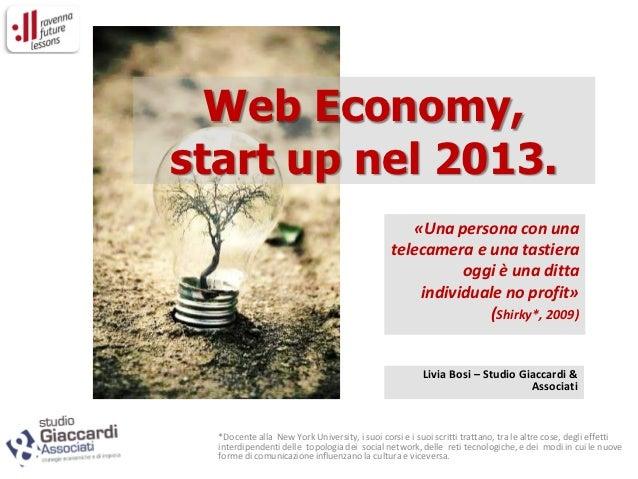 Web Economy,start up nel 2013.                                                   «Una persona con una                     ...