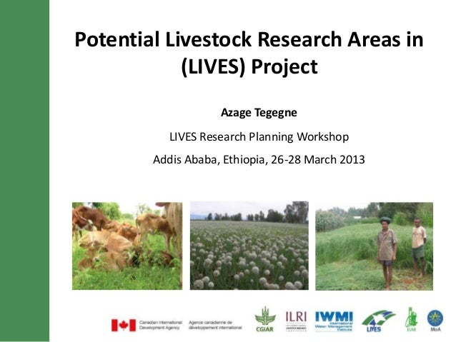 Potential Livestock Research Areas in            (LIVES) Project                    Azage Tegegne           LIVES Research...