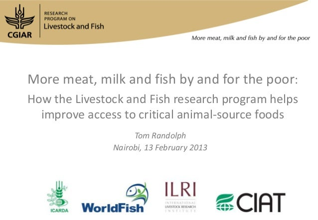 More meat, milk and fish by and for the poor:How the Livestock and Fish research program helpsimprove access to critical a...