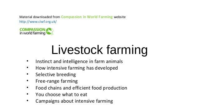 Livestock farming • Instinct and intelligence in farm animals • How intensive farming has developed • Selective breeding •...