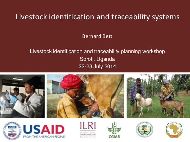 Livestock identification and traceability systems  Bernard Bett  Livestock identification and traceability planning worksh...