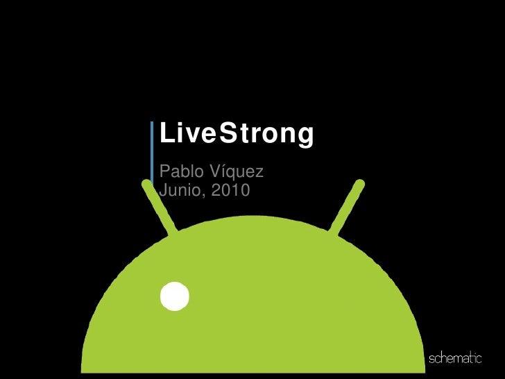 Live Strong -  Pablo Víquez