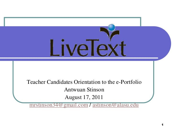 Teacher Candidates Orientation to the e-Portfolio              Antwuan Stinson               August 17, 2011 mrstinson34@g...