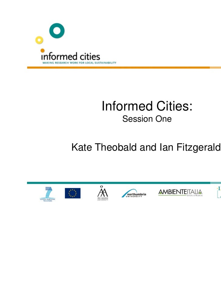 Informed Cities:          Session OneKate Theobald and Ian Fitzgerald