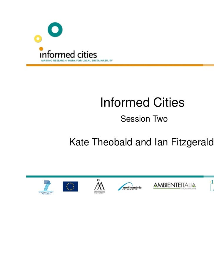 Informed Cities           Session TwoKate Theobald and Ian Fitzgerald