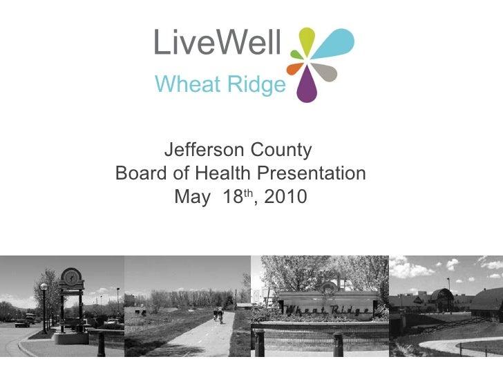 Jefferson County  Board of Health Presentation May  18 th , 2010