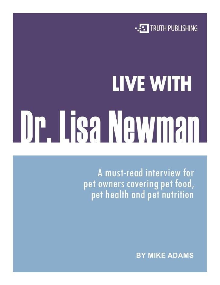 LIVE WITH  Dr. Lisa Newman          A must-read interview for      pet owners covering pet food,        pet health and pet...