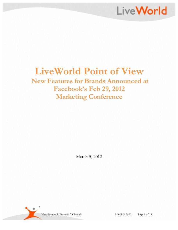 LiveWorld Point of ViewNew Features for Brands Announced at      Facebook's Feb 29, 2012       Marketing Conference       ...