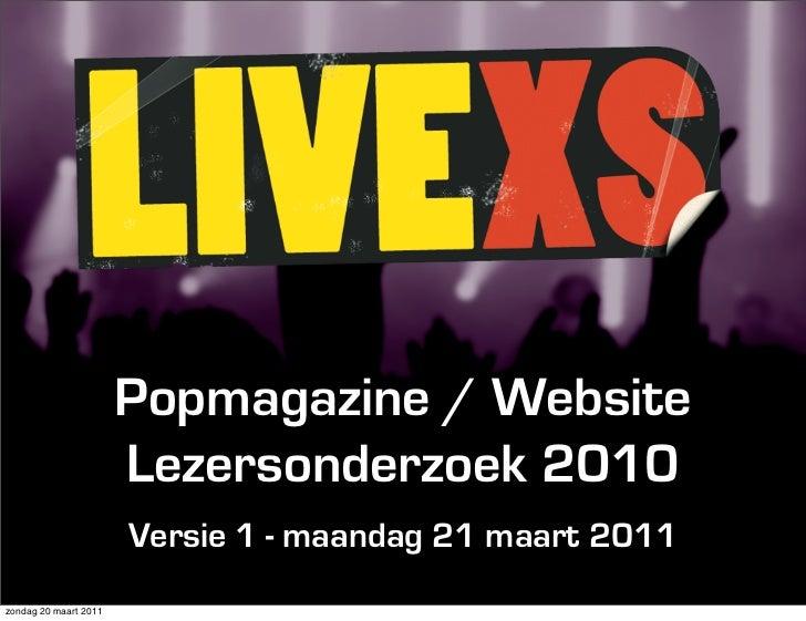 Popmagazine / Website                       Lezersonderzoek 2010                       Versie 1 - maandag 21 maart 2011zon...