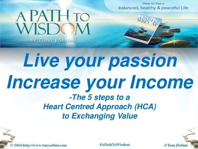 Live your passion increase your income animas institue talk tony j selimi