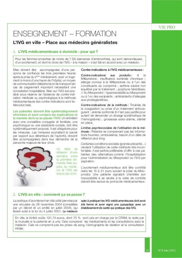 15  VIE PRO  N°4 Juin 2012  ENSEIGNEMENT – FORMATION  L'IVG en ville – Place aux médecins généralistes  1. L'IVG médicamen...