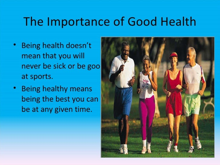 what is good health essay Healthy living, nutrition we live in a world where not many of us have time to keep healthy or stay fit it is all very good and well saying.