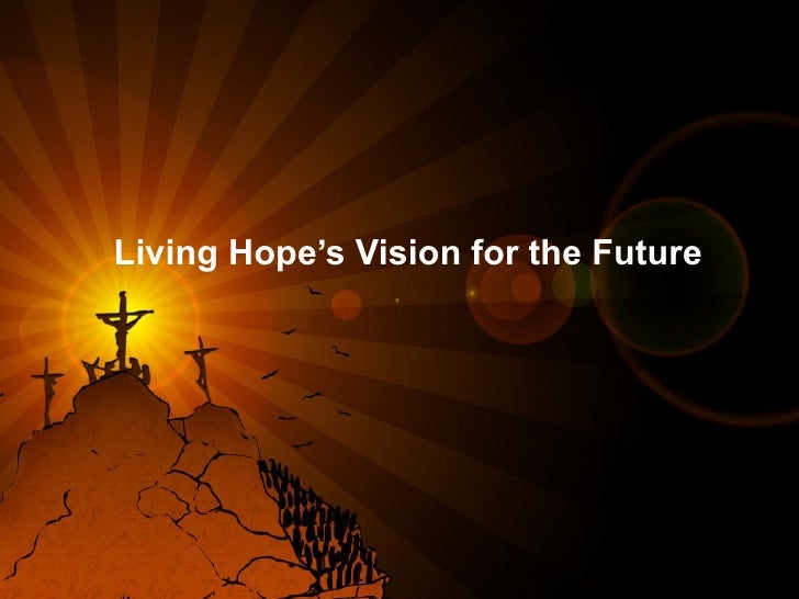 Living Hope's Vision for the Future