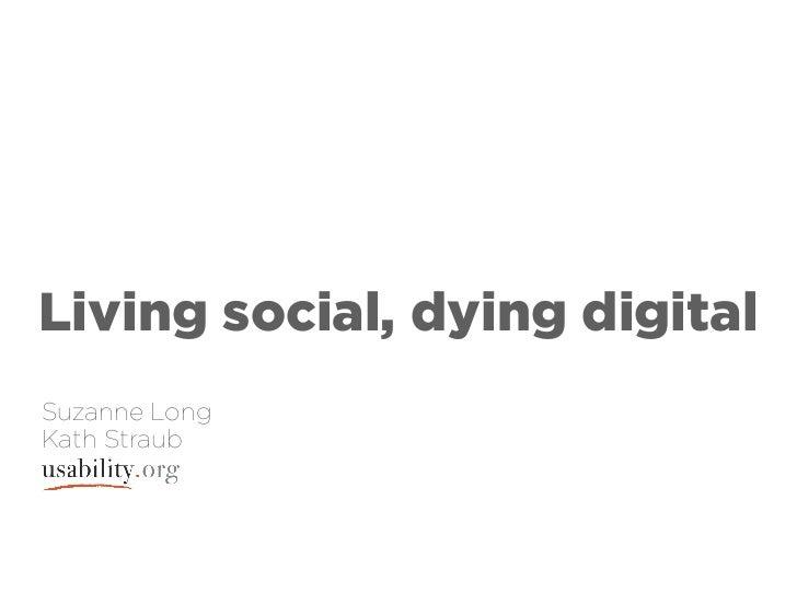 Living social, dying digitalSuzanne LongKath Straub