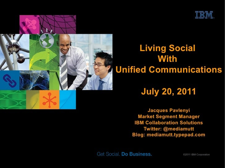 Living Social          WithUnified Communications      July 20, 2011         Jacques Pavlenyi      Market Segment Manager ...