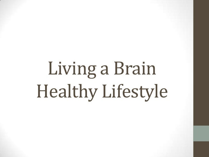 Living a Brain Healthy Lifestyle<br />