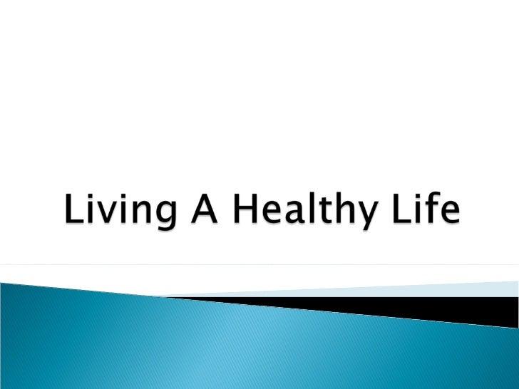an essay on living a healthy life