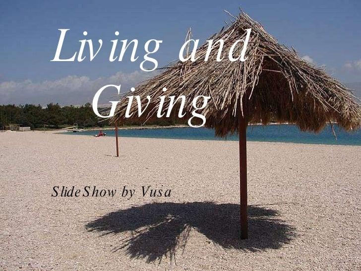 Living and Giving SlideShow by Vusa