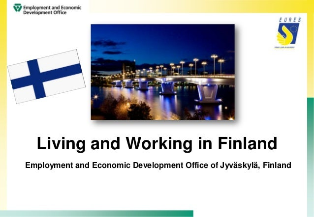 Living and Working in FinlandEmployment and Economic Development Office of Jyväskylä, Finland