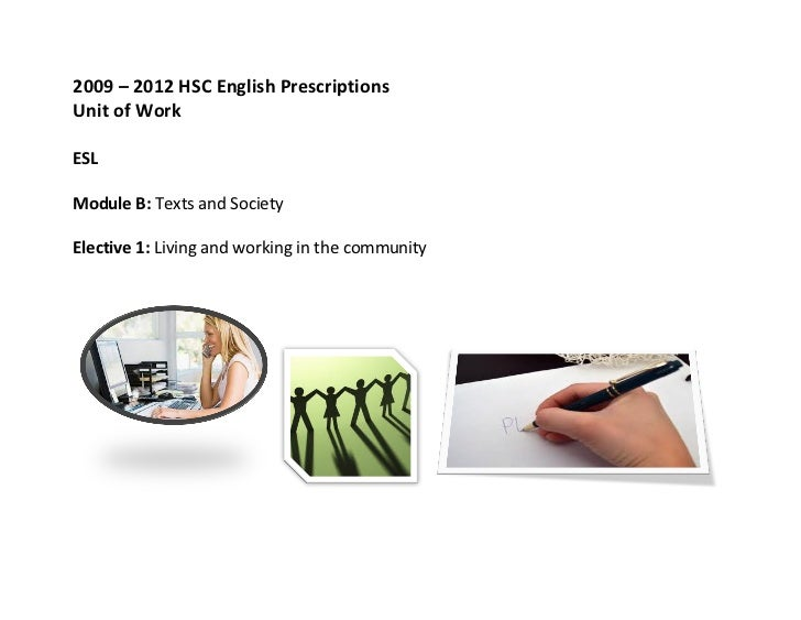 2009	  –	  2012	  HSC	  English	  Prescriptions	  Unit	  of	  Work	  	  ESL	  	  Module	  B:	  Texts	  and	  Society	  	  ...