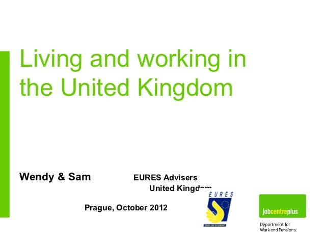 Living and working inthe United KingdomWendy & Sam         EURES Advisers                       United Kingdom         Pra...