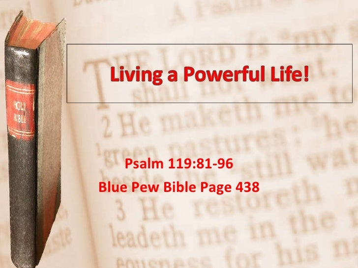 Psalm 119:81-96 Blue Pew Bible Page 438